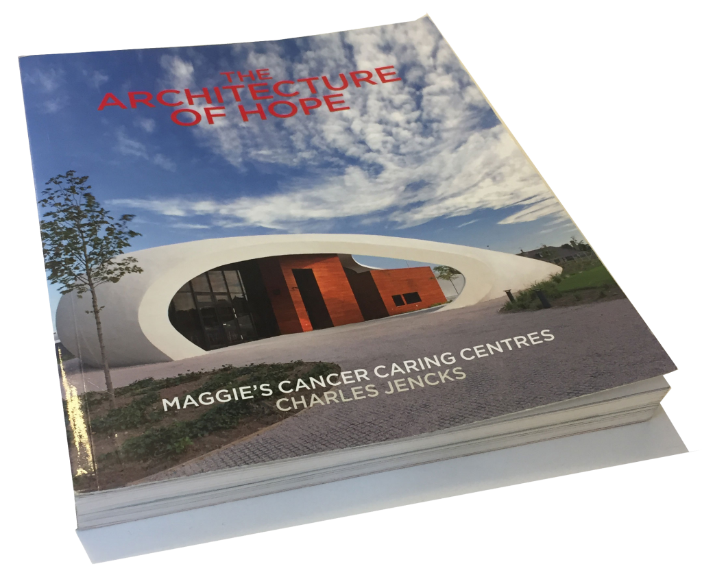 The Architecture of Hope – Maggies Cancer Caring Centres